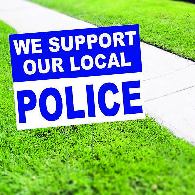 We Support Our Local Police Plastic Indoor Outdoor Coroplast Yard Sign