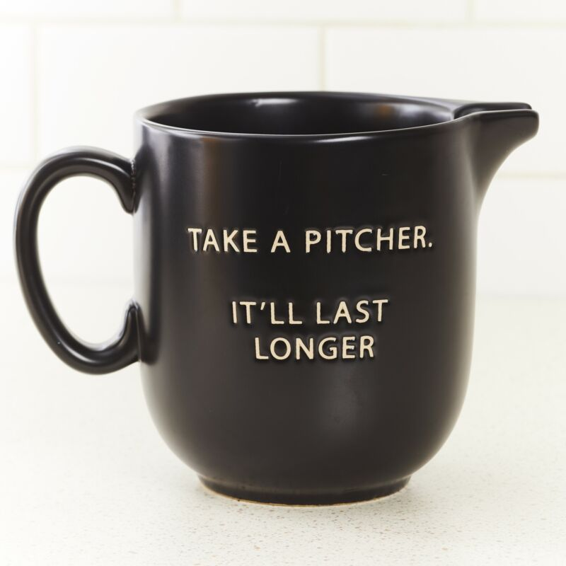 Farmhouse Kitchen Pitcher – Funny Sayings - Take a pitcher. It