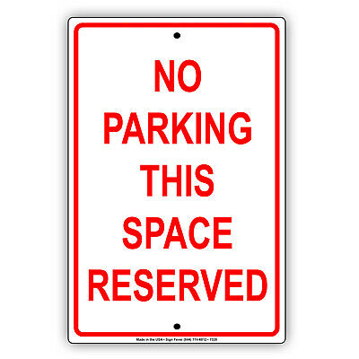 No Parking This Space Reserved Street Notice Warning Aluminum Metal Sign