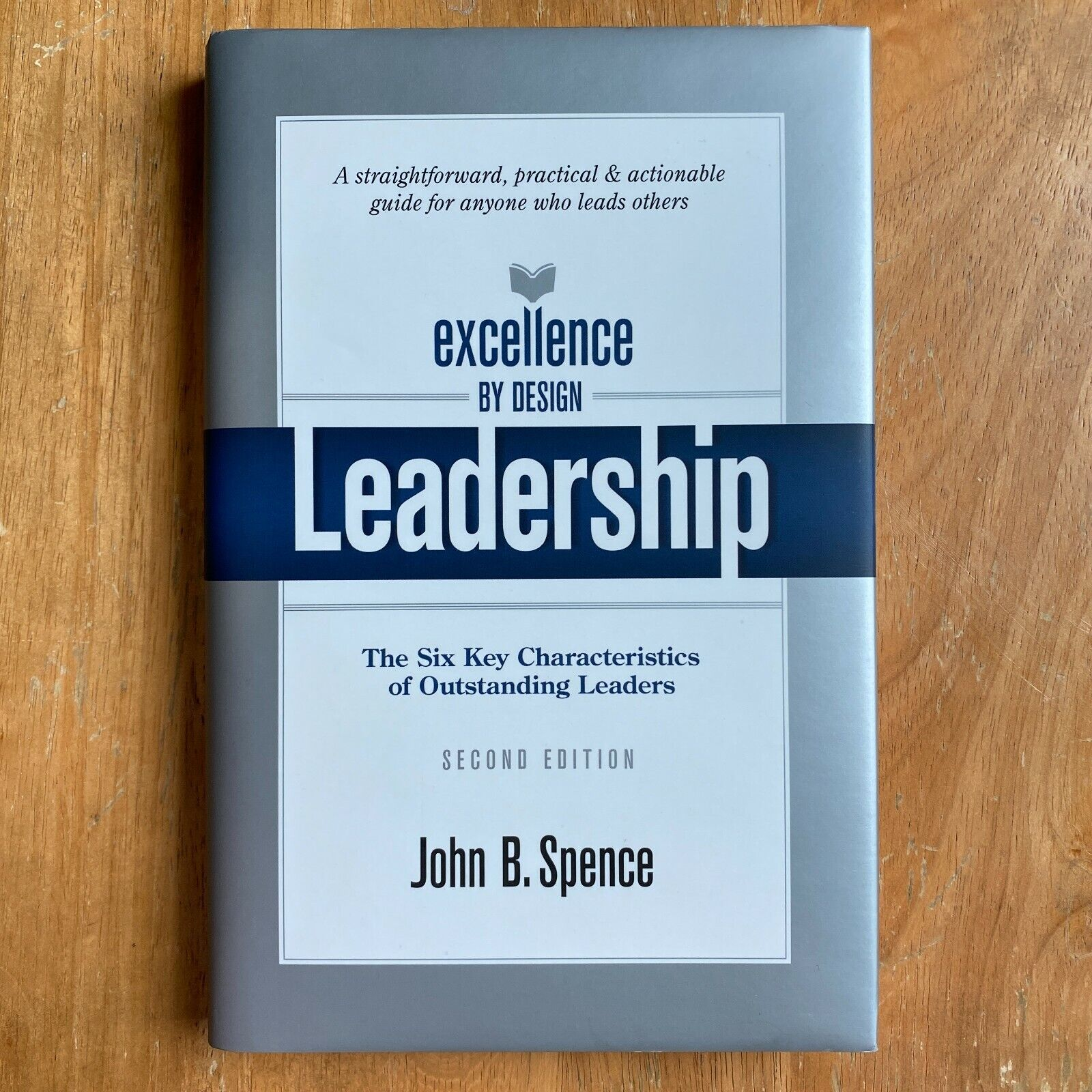 Excellence By Design Leadership Spence, 2008 Hardcover  - $17.99