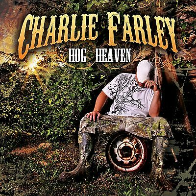 - Charlie Farley Hog Heaven CD NEW Lacs Colt Ford Bubba Sparxxx