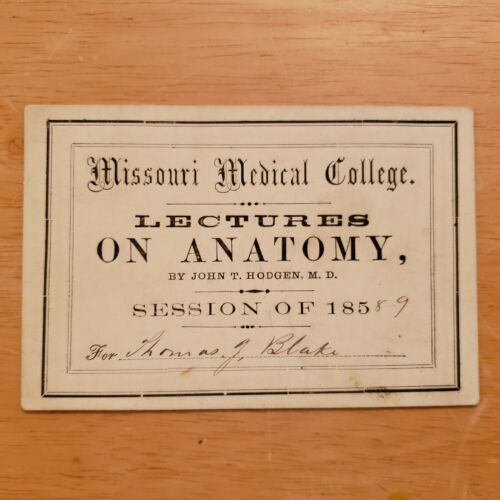 1858 Missouri Medical College SIGNED Lecture TICKET (Anatomy) for C.S.A. Soldier