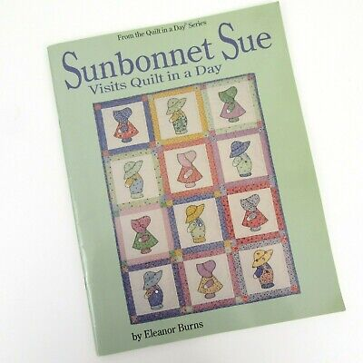 Sunbonnet Sue Visits Quilt in a Day by Eleanor Burns Quilting Pattern