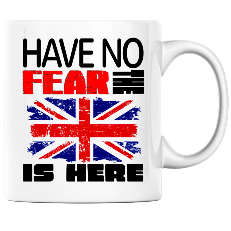 Have No Fear the British is Here Funny Coffee Mug UK Heritage Pride