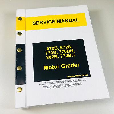 Service Manual For John Deere 670b 672b 770b 770bh 772b 772bh Motor Grader Shop