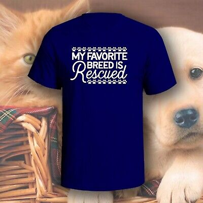 My Favorite Breed Is Rescued T-Shirt | Pick Your Color! | Dog/Cat Mom