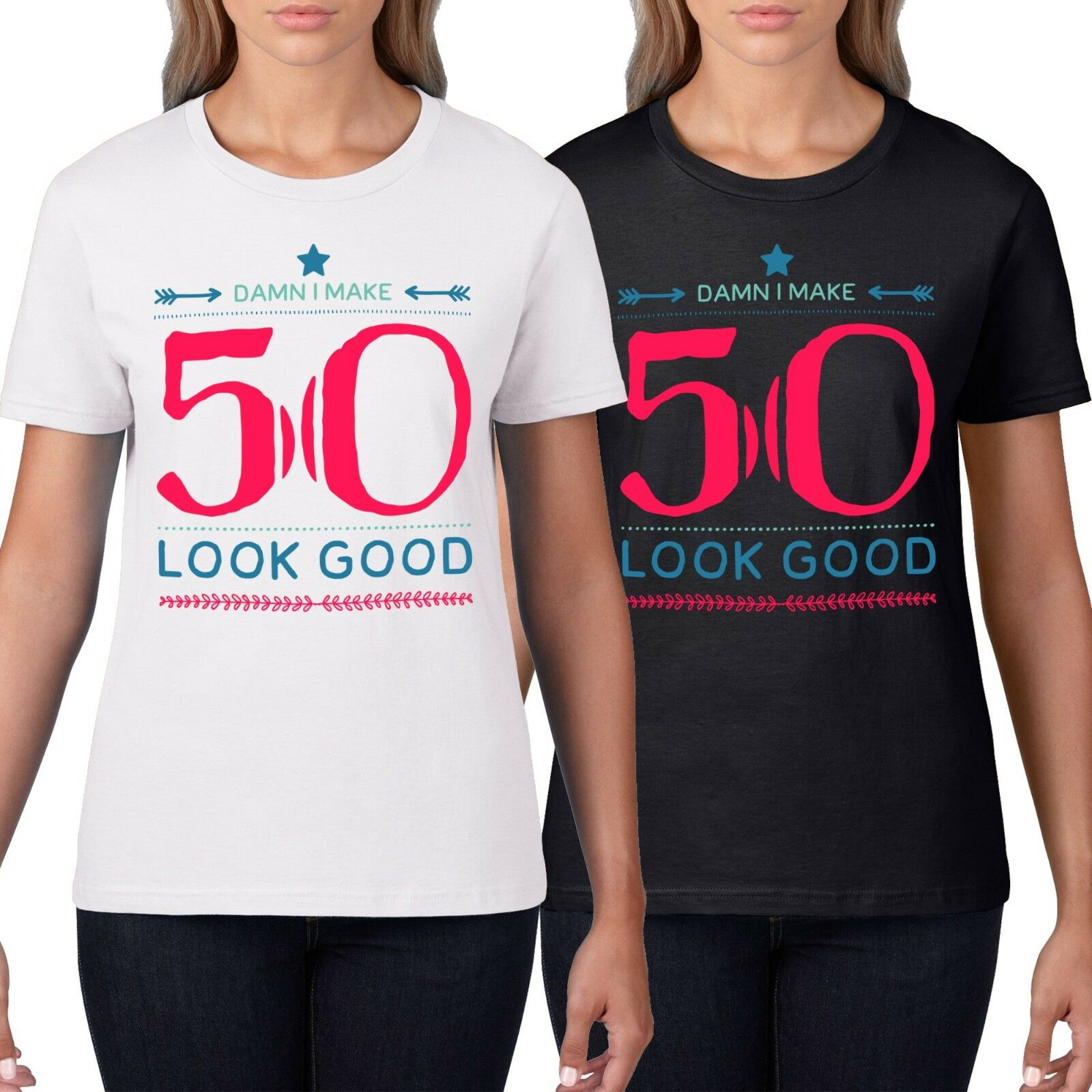 Details About Damn Make 50 Look Good Funny Womens T Shirt Fifty 50th Birthday TShirt Gift 831