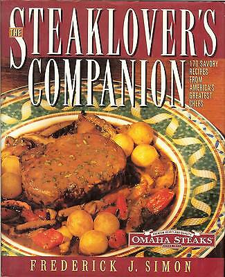 Omaha Steaks   Steaklovers Companion  170 Recipes From Americas Great Chefs Hb