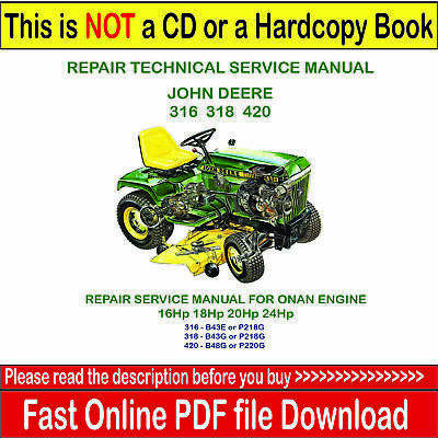 Technical Service Manual - John Deere 316 318 420 Lawn Garden And Onan Engine