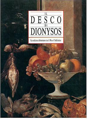 ADANI GIUSEPPE IL DESCO DI DIONYSOS CULTURA ALIMENTARE PO ADRIATICO SILVANA 1992