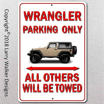 Wrangler Parking only Aluminum sign with All Weather UV Protective Coating
