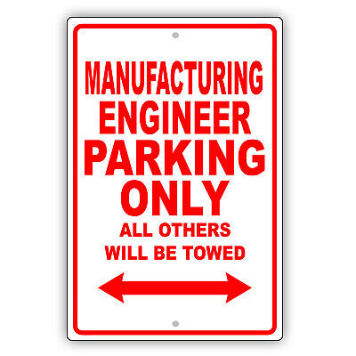 Manufacturing Engineer Parking Only Gift Decor Novelty Garage Aluminum Sign
