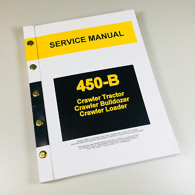 Service Manual For John Deere 450b Crawler Tractor Loader Dozer Repair Technical