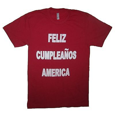 feliz cumpleaños america funny USA 4th of july awesome party spanish new t - Awesome 4th Of July Shirts