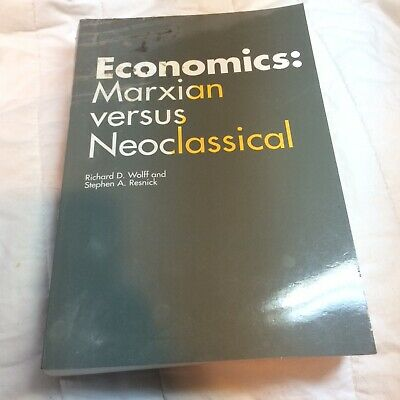 Economics: Marxian versus Neoclassical by Wolff, Richard D