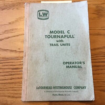 Letourneau Model C Tournapull Operation Maintenance Manual Scraper Dump Crane