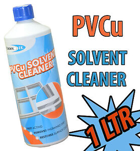 SOLVENT CLEANER PVC UPVC PVCu WINDOWS DOORS & CONSERVATORY FASCIAS CLEANING 1ltr