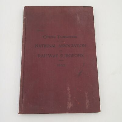 Official Transactions of the National Associations of Railway Surgeons 1892