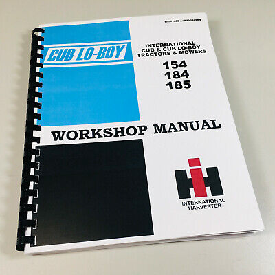 International 154 184 185 Cubcub Lo-boy Tractor Mower Service Shop Manual