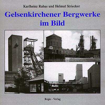 Karlheinz Rabas und Helmut Striecker - Gelsenkirchener Bergwerke im Bild