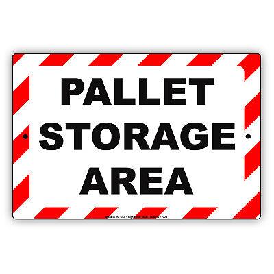 Pallet Storage Area Lift Trucks Wood Plastic Novelty Notice Aluminum Metal Sign