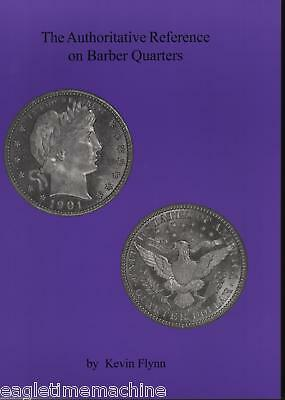 Authoritative Reference on Barber Quarters Illustrated New Book by Kevin Flynn