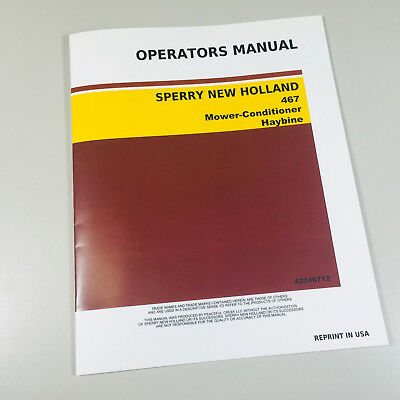 Sperry New Holland 467 Mower Conditioner Haybine Owners Operators Manual