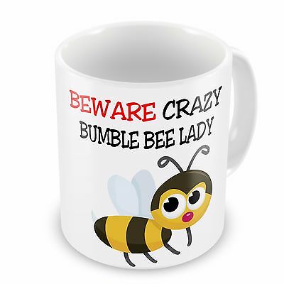 Beware Crazy BUMBLE BEE Lady Funny Novelty Gift Mug Bumble Bee Lady