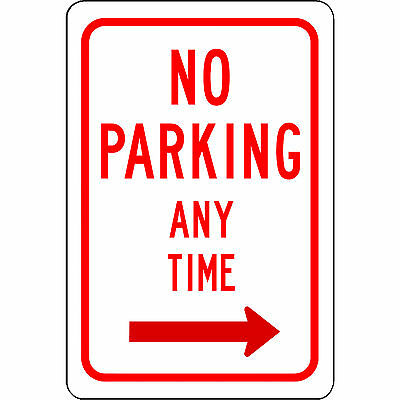No Parking Any Time With Right Arrow 8 X 12 Aluminum Traffic And Street Sign