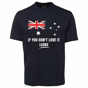 IF YOU DON'T Love IT Leave Australia Unisex T Shirt ALL ...