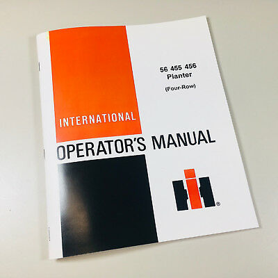 International 56 455 456 Planter 4 Row Operators Owners Manual