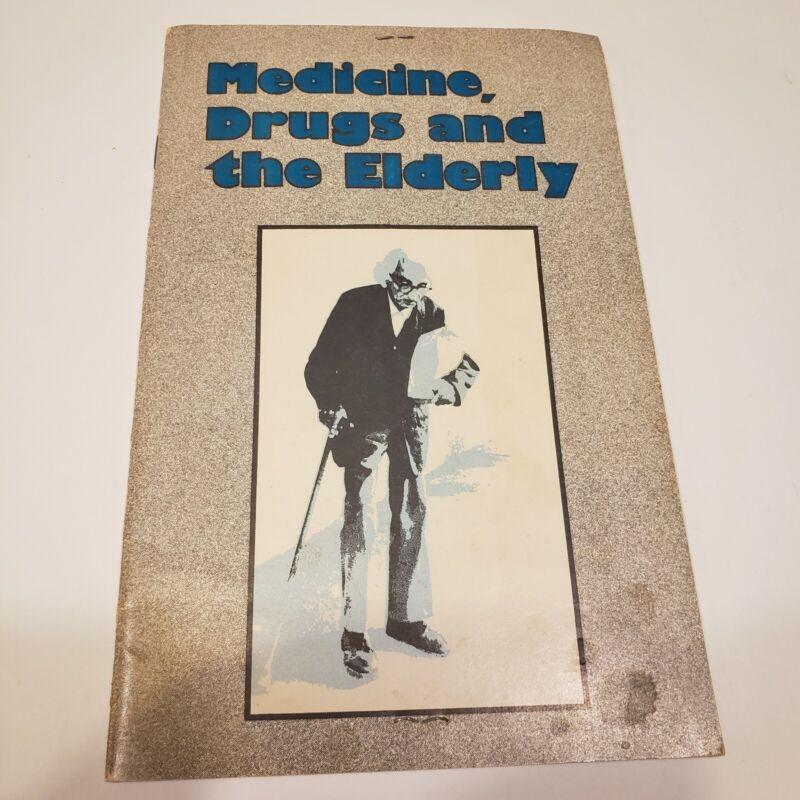 Vintage 1980 pamphlet. Medicine, Drugs and the elderly. Deborah Sternlicht