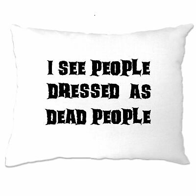 Halloween Pillowcase Dress Patterns (Novelty Halloween Pillow Case I See People Dressed As Dead People)