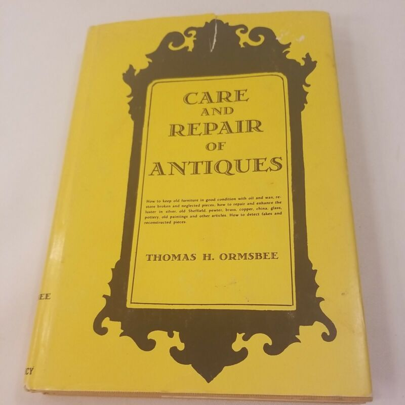 Vintage 1959 Book Care and Repair of Antiques by Thomas H. Ormsbee