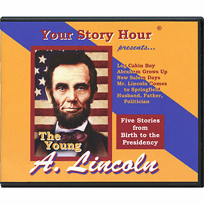 Your Story Hour Young Lincoln CD Album  ABRAHAM LINCOLN Log Cabin Boy New Salem