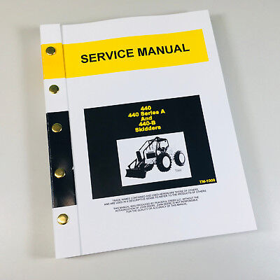 Service Manual For John Deere 440 440a Series A B 440b Skidder Technical Repair