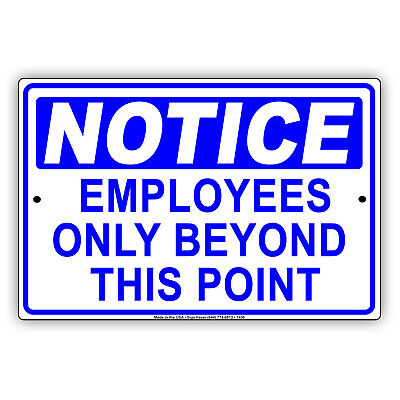 Notice Employees Only Beyond This Point Safety Novelty Aluminum Metal Sign