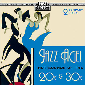 PAST PERFECT 2 CD set, Jazz Age - Hot Sounds of the 1920s 1930s Vintage Music