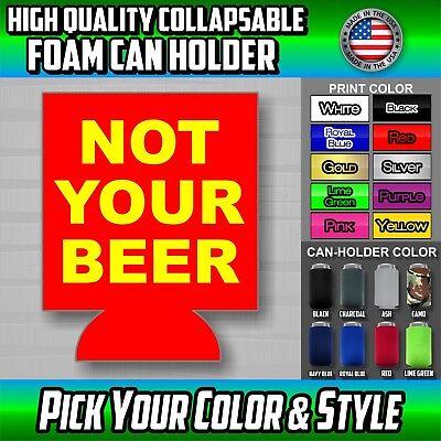 Not Your Beer Can Holder custom koozie cooler texas houston austin party US san - Custom Beer Koozie