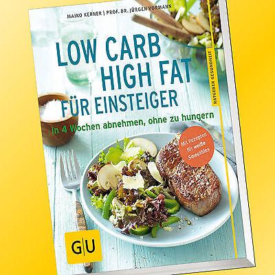 LOW CARB HIGH FAT Für Einsteiger | In 4 Wochen abnehmen ohne zu hungern (Buch)