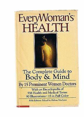 Every Womans Health  The Complete Guide To Body   Mind