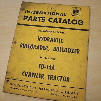 Ih International Td14a Crawler Tractor Bullgrader Bulldozer Parts Manual Book