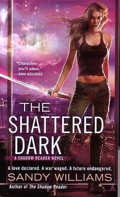 Sandy Williams  The Shattered Dark  Shadow Reader  Urban Fantasy    Pbk NEW (Dark Urban Fantasy)
