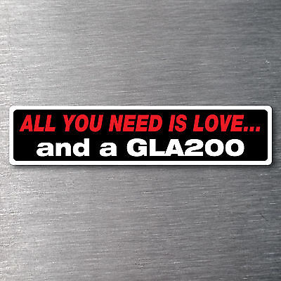 All you need is a GLA200 sticker 7yr waterfade proof vinyl badge Mercedes