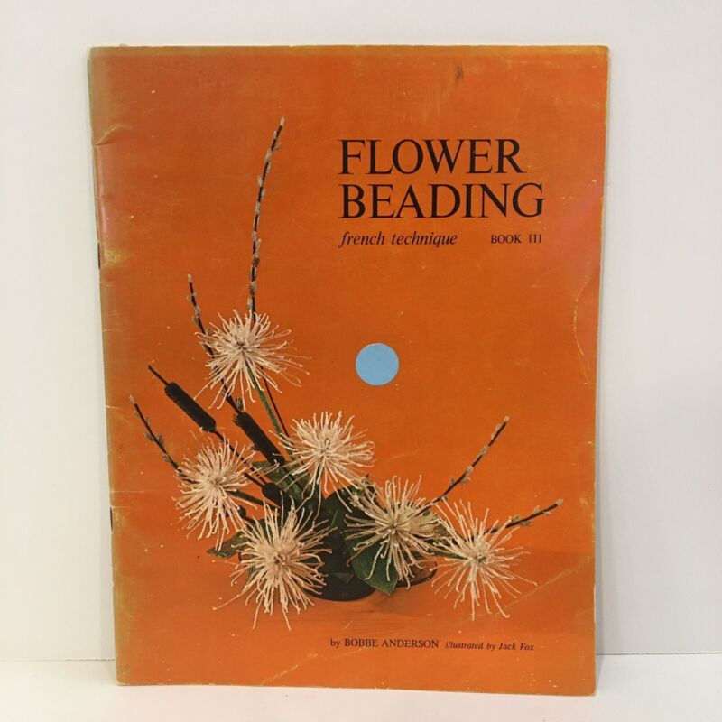 Flower Beading French Technique Book 3 by Bobbe Anderson Paperback Magazine 1968