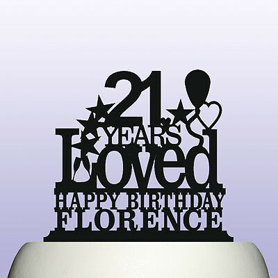 Personalised Acrylic 21st Birthday Years Loved Theme Cake Topper Decoration - 21st Birthday Theme