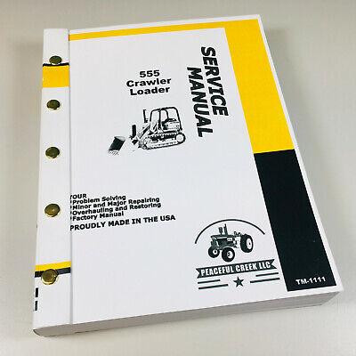 Service Manual For John Deere 555 Crawler Tractor Loader Technical Shop Repair