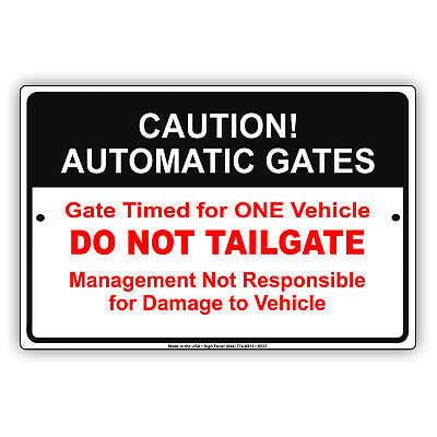 Caution Automatic Gates Do Not Tailgate Aluminum Metal Sign