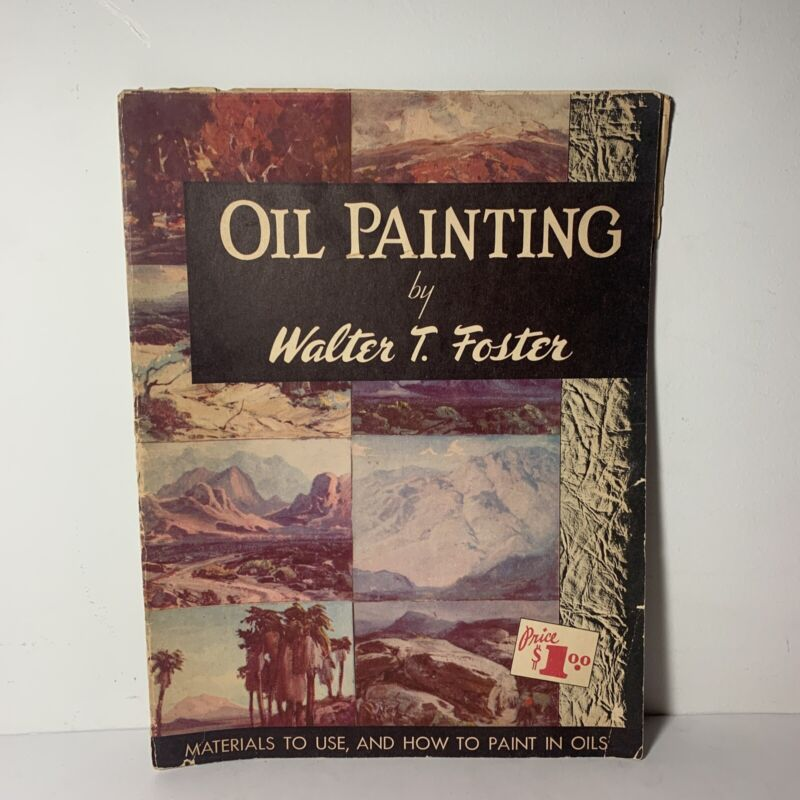 """Oil Painting by Walter T. Foster """"How-To-Draw Library"""" Large Vintage Booklet"""
