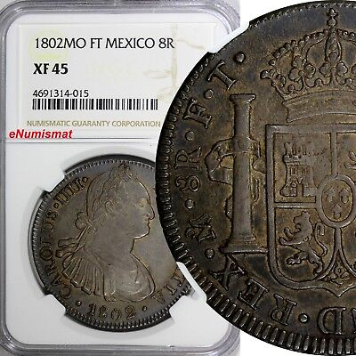 Mexico SPANISH COLONY Carlos IV Silver 1802 MO FT 8 Reales NGC XF45 Toned KM#109